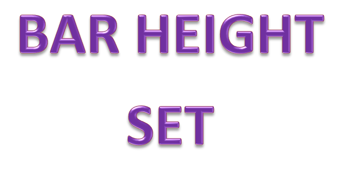 BAR HEIGHT SET